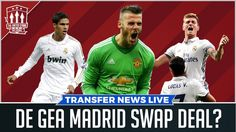 De Gea swap with Varane and Kroos | Manchester United Transfer News