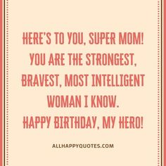 Funny and Sweet Happy Birthday Wishes for Mother and Mother in Law. Beautiful Birthday Wishes for Mom with cards and letters. Birthday Wishes For Mother, Beautiful Birthday Wishes, Happy Birthday Wishes, Intelligent Women, Heres To You, Super Mom, Letters, Smart Women, Birthday Wishes For Mom