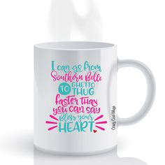 I Can Go From Southern Bell To Ghetto Thug Faster Than You Can Say Bless Your Heart Coffee Mug