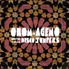 afrobeat, afrofunk, afrojazz, afrorock, african boogie, african hiphop ...: From Germany: Onom Agemo & The Disco Jumpers - Cranes and Carpets
