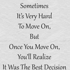 sometimes moving on quotes