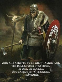 Viking Wisdom– Norse wisdom should be a part of drivers education classes. Viking Wisdom– Norse wisdom should be a part … Art Viking, Rune Viking, Viking Horn, Viking Life, Viking Battle, Viking Power, Viking Warrior Men, Symbole Viking, Celtic Warriors