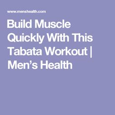 Build Muscle Quickly With This Tabata Workout | Men's Health