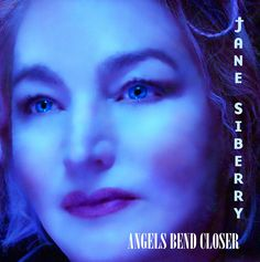 """Angels Bend Closer"" by Jane Siberry"