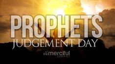 The Prophets On Judgement Day - YouTube