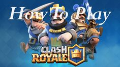 How To Play Clash Royale ($upercell Edition) - http://onealls.com/how-to-play-clash-royale-upercell-edition/    One Alls