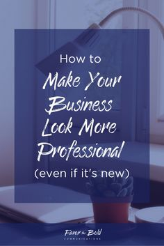 How to make your business look more professional