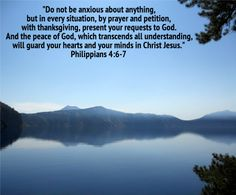 Do not be anxious about anything (there's no exception)! Prayer with thanksgiving is the cure for anxiety. We should thank God for what He. Bible Quotes About Peace, Bible Verses About Nature, Bible Scriptures, Philippians 4 6 7, John 16 33, God Will Provide, My Father's World, Peace Of God, Guard Your Heart
