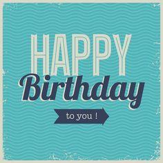 Retro Happy Birthday, Happy Birthday Wishes For A Friend, Happy Birthday Messages, Happy Birthday Quotes, Happy Birthday Images, Happy Birthday Greetings, Happy Birthday For Him, Free Birthday Greeting Cards, Free Printable Birthday Cards
