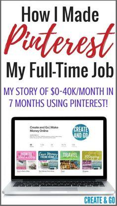 How I Made Pinterest My Full-Time Job | Make Money Online at Createandgo.co