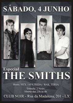 The Smiths Tribute Night Noite de tributo a THE SMITHS Sábado, 4 de Junho Evento: https://www.facebook.com/events/1560424734251574/ Alt 80's, Post-punk, New Wave Hosts: Apátrida + Hex + Bak_teria Entrada: 2 Noirs Aberto das 23h às 4h  #Apátrida | #Hex | #Bak_teria | #Smiths | #Morrissey | #Indie | #Goth | #PostPunk | #NewWave | #Rock | #ClubNoir
