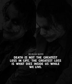 That can be true for not just villains, think on it, if saved you go to Heaven when you die, if good traits die in you though in your life because of bad events that is a loss. Death Quotes, Wise Quotes, Attitude Quotes, Words Quotes, Inspirational Quotes, Qoutes, Sayings, Best Joker Quotes, Badass Quotes