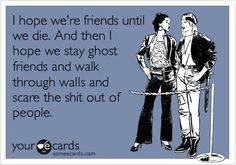Let's be ghost friends!
