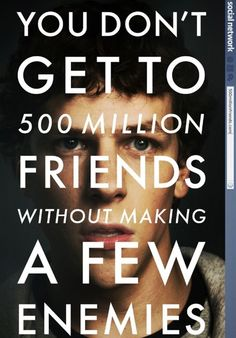 The Social Network. One of my FAVORITE movies of the last few years...