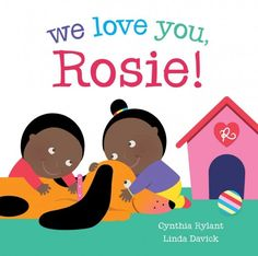 We Love You, Rosie by Cynthia Rylant  An easy/early reader for children in Kindergarten or first grade, even though it has the bigger picture-book format  Two children and their dog, lots of short words and repetition for beginning readers  everyday diversity for kids  multicultural, multiracial children's books