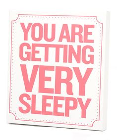 Look what I found on #zulily! 'Very Sleepy' Wall Art by Twelve Timbers #zulilyfinds