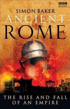 Ancient Rome is the story of the greatest empire ever known. Focusing on six momentous turning points that helped to shape Roman history, Simon Bakers gripping narrative charts the rise and fall of th