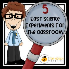 5 cool science experiments that can either be done by your students with your assistance or by you to demonstrate some cool science concepts to them! http://topnotchteaching.com/lesson-ideas/easy-science-experiments/