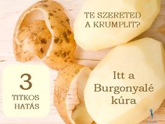 3 Meglepő Hatása a Krumplinak - Itt a Burgonyalé kúra Cantaloupe, Garlic, Fruit, Vegetables, Food, Vegetable Recipes, Eten, Veggie Food, Meals