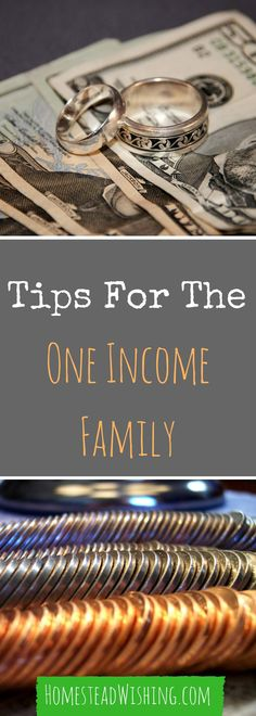 How to get by on one income. Having one income can be very hard on a family. Here are some tips I have learned from the many years of living that way. | http://homesteadwishing.com/tips-for-the-one-income-family/ | http://homesteadwishing.com/tips-for-the-one-income-family/ | Homestead Wishing, Author Kristi Wheeler | Frugal-tips, one-income-tips, frugal-living |