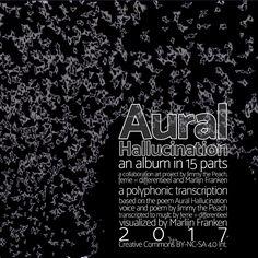 New Album Aural Hallucination - het Album on http://on.dailym.net/2oDHLnv #Art, #Ferrie=Differentieel, #Gedicht, #JimmyThePeach, #Kunst, #MarlijnFranken, #Poetry, #Video