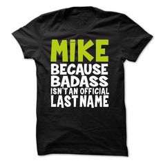 (New Tshirt Great) BadAss2803 MIKE Because BadAss Isnt An Official Last Name Coupon 20% Hoodies, Funny Tee Shirts