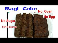 Eggless, Without Oven & Sugar free Ragi Flour(नाचणी/ Cake Healthy Meals For Kids, Kids Meals, Healthy Recipes, Cake Recipes Without Milk, Milk Curd, Spinach Soup, Cake Youtube, Oven Recipes, Sugar Free