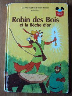 Walt Disney's Robin Des Bois et la Fleche D'Or (1985) - Vintage French Childrens Book - Robin Hood  #www.frenchriviera.com