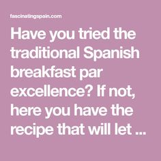 Have you tried the traditional Spanish breakfast par excellence? If not, here you have the recipe that will let you taste the most delicious churros ever! Spanish Cuisine, Spanish Food, Spanish Churros Recipe, Light Texture, Have You Tried, Hot Chocolate, Spain, Homemade