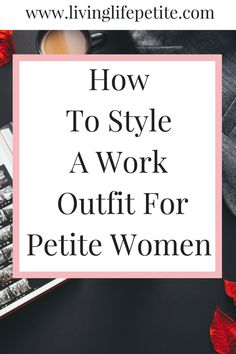 As a petite women it can be hard to find a great outfit for work. On the blog I am sharing the best work outfit for petite women to help you look professional and be ready for anything at the office.