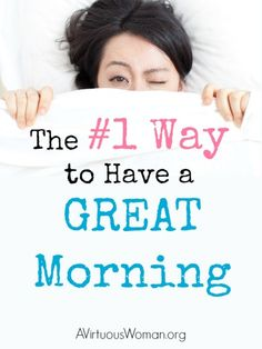 The #1 Way to Have a GREAT Morning! @ AVirtuousWoman.org #ATimeToClean