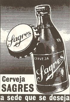 Cerveja Sagres - world class beer.wish I had this poster. Posters Vintage, Vintage Advertising Posters, Old Advertisements, Vintage Ads, Vintage Photos, Beer Poster, Poster Ads, Pin Up, Beer Festival