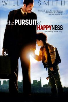 The Pursuit of Happiness. Heartfelt story.