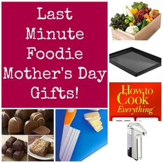 Last Minute Mother's Day Foodie Gifts