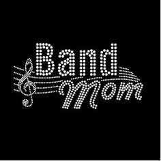 Band Mom Iron On Rhinestone T-Shirt Transfer $8.00