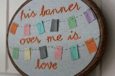 Nursery Decor/Art: Embroidery Hoop - His Banner Over Me Is Love