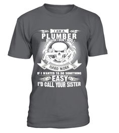 """# I am a plumber - I don't mind hard work .  Special Offer, not available anywhere else!      Available in a variety of styles and colors      Buy yours now before it is too late!      Secured payment via Visa / Mastercard / Amex / PayPal / iDeal      How to place an order            Choose the model from the drop-down menu      Click on """"Buy it now""""      Choose the size and the quantity      Add your delivery address and bank details      And that's it!"""