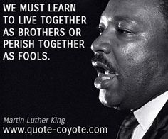"""Martin Luther King - """"We must learn to live together as broth..."""""""