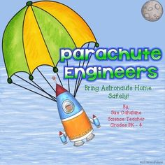 Parachute Engineers: Bring Astronauts Home Safely! $6