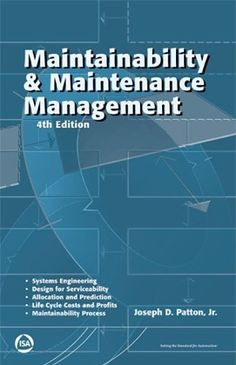 Maintainability & Maintenance Management, Fourth Edition Engineering Boards, Systems Engineering, Electrical Engineering, Engineering Management, Asset Management, Project Management, Reliability Engineering, Process Control, Investing