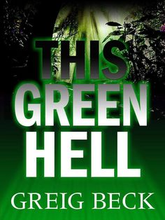 This Green Hell - Okay combination of thriller, horror and action story