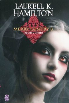 Merry Gentry, tome 8, Péchés divins • Laurell K. Hamilton • J'ai lu - Darklight