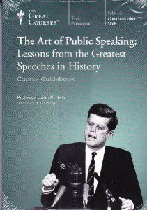 The Art of Public Speaking: Lessons from the Greatest Speeches in History ~ The Great Courses [PN4129.15 .H35 2010] Explores some of the greatest speeches in history and covers practical tips that can be used in any public speaking situation