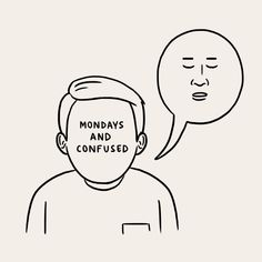 Mondays and Confused by Matt Blease