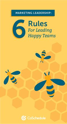 Marketing Leadership: 6 Rules For Leading Happy Teams