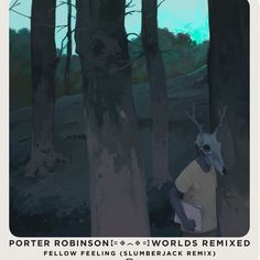 Porter Robinson - Fellow Feeling (SLUMBERJACK Remix) - http://trapmusic.biz/porter-robinson-fellow-feeling-slumberjack-remix/