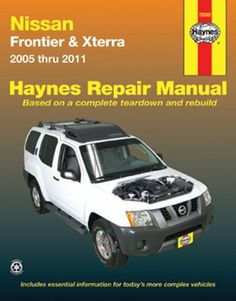 Nissan Frontier U0026 Xterra 2005 2011 Repair Manual (Haynes Repair Manual) By  Haynes