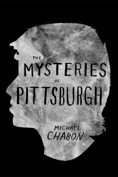 The Mysteries of Pittsburgh by Chabon Michael Chabon, Pittsburgh, Books To Read, Mystery, Writing, Reading, Cover, Design