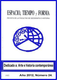 Espacio, tiempo y forma. Serie V, Historia contemporánea    Año 2012, Número 24. Dedicado a: Arte e historia contemporánea
