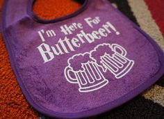 Harry Potter Inspired Im Here For Butterbeer! Baby Bib  Does your little witch or wizard drool over Butterbeer like the rest of us?? Then you